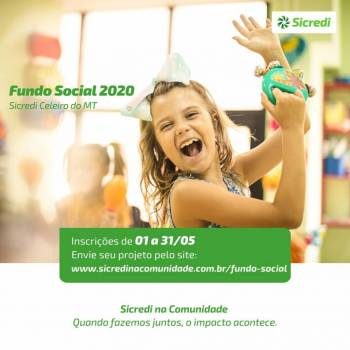Inscrições para Fundo Social da Sicredi Celeiro do MT podem ser feitas até 31 de maio
